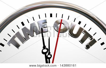 Time Out Pause Break Intermission Rest Clock Words 3d Illustration