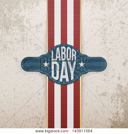 Labor Day Tag and Ribbon on grunge Backround