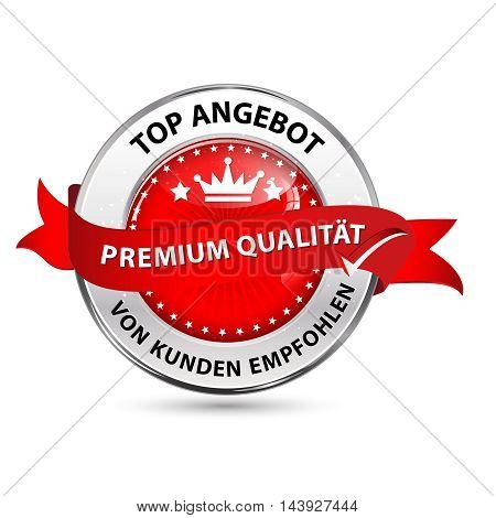 Top offer, consumer's choice. Premium Quality (German language) - shiny metallic red icon.