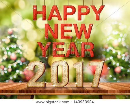 Happy New Year 2017(3d rendering) number on Brown Wood table top with abstract blur christmas tree background with bokeh lightHoliday Greeting card.