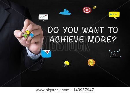 Do You Want To Achieve More?