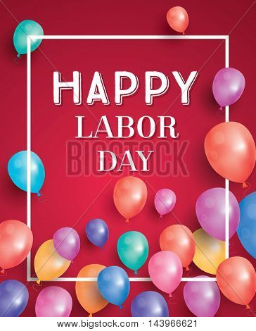 Happy Labor Day Card with Balloons and White Frame. United States of America. Vector Illustration.