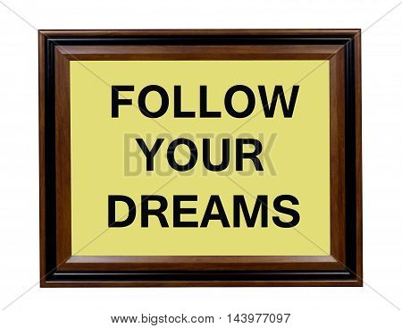A sign indicating that everyone should follow their dreams.