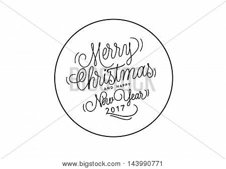 Merry Christmas and Happy New Year 2017 lettering. Black inscription with calligraphic elements in circle on white background. Handwritten text can be used for greeting cards, posters, banners