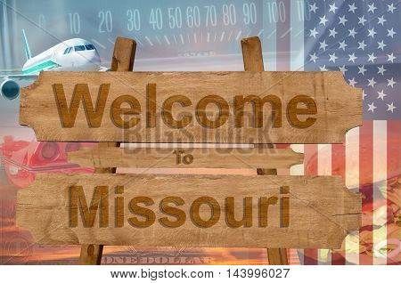 Welcome To Missouri State In Usa Sign On Wood, Travell Theme