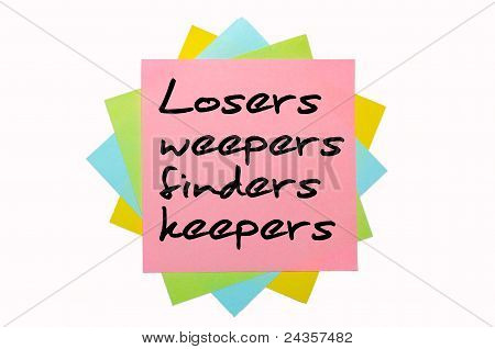 """Proverb """"losers Weepers, Finders Keepers"""" Written On Bunch Of Sticky Notes"""