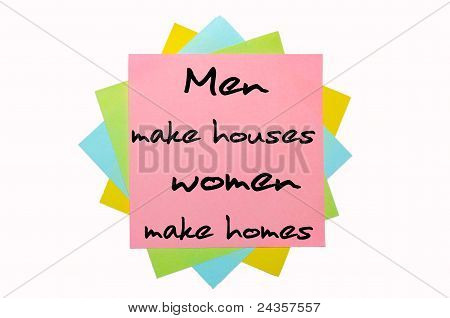 "Proverb ""men Make Houses, Women Make Homes"" Written On Bunch Of Sticky Notes"