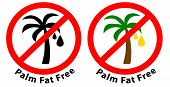Palm Fat Free - No Palm Oil Used Sign, Red Crossed Black Palm Symbol. poster