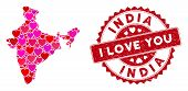 Love Collage India Map And Rubber Stamp Seal With I Love You Words. India Map Collage Composed With  poster