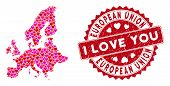 Love Mosaic European Union Map And Corroded Stamp Seal With I Love You Phrase. European Union Map Co poster