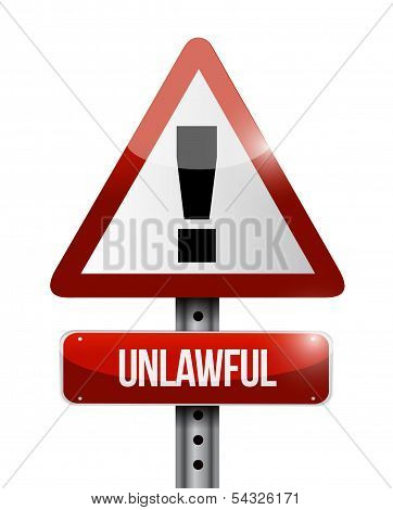 Unlawful Warning Road Sign Illustration Design