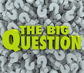 Постер, плакат: The Big Question words on a 3d question mark background to illustrate a problem mystery or challeng