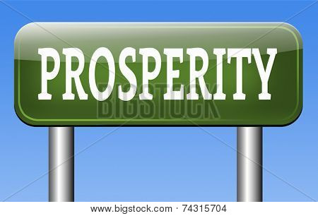 prosperity good luck and fortune succeed in life and business be happy and successful happiness financial success sign