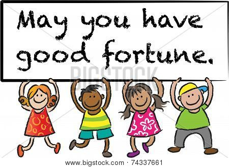 May you have good fortune.