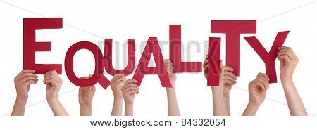 Many People Hands Holding Red Word Equality