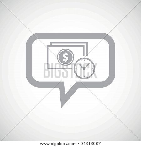 Dollar time grey message icon