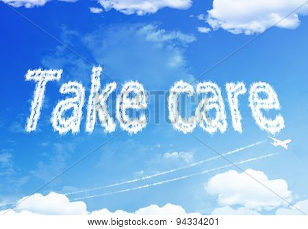 Cloud Text : Take Care On The Sky.