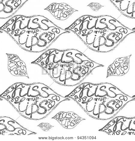 Vector hand drawn seamless pattern with lips and kiss my lips text.