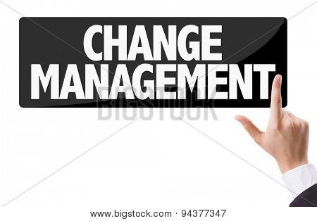 Businessman pressing button with the text: Change Management