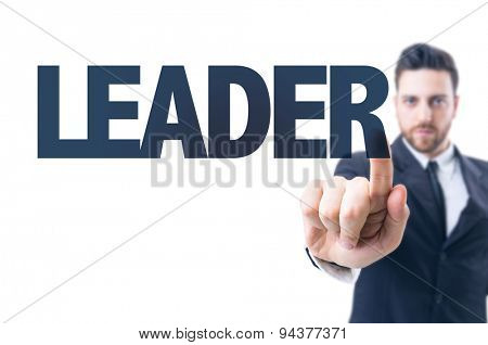Business man pointing the text: Leader