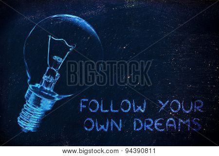 Follow Your Own Dreams: The Need For Brilliant Ideas