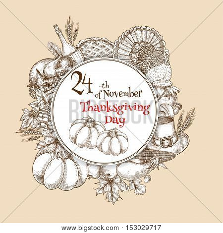 Happy Thanksgiving greeting card. Circle emblem with design of traditional pumpkin, turkey, cornucopia, vegetables harvest, autumn oak and maple leaves. Sketch symbols with text for thanksgiving celebration
