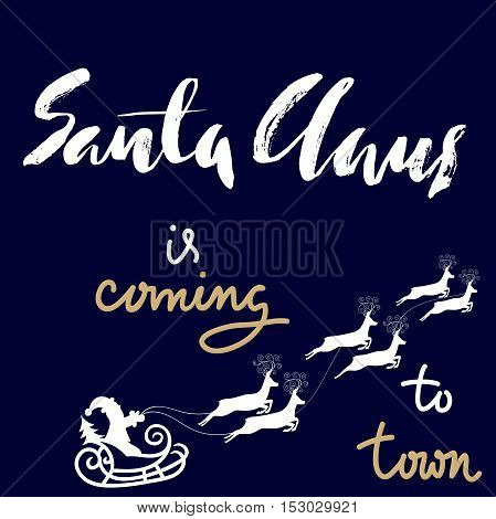 Christmas gold and white lettering design. Santa Claus is coming to town. Vector illustration. EPS10