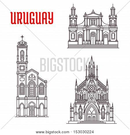 Church of Our Lady of Sorrows, Cathedral Basilica of Saint John the Baptist, Sagrada Familia Capilla Jackson. Historic famous architectural buildings of Uruguay. Vector thin line icons souvenirs, travel guide map elements