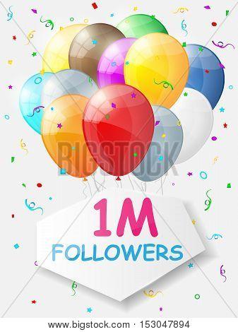 Milestone 1000000 Followers. Background with balloons. Vector illustration