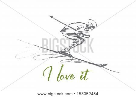 Vector hand drawn sport I love it concept sketch. Professional skier rolling down the hill. Lettering I love it