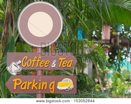 outdoor Signs coffee and tea Signs Parking Signs in the Garden .