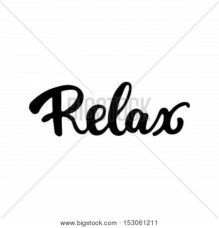 Relax - hand drawn lettering phrase isolated on the white background. Fun brush ink inscription for photo overlays, greeting card or t-shirt print, poster design