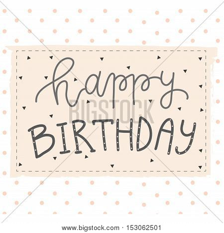 Hand lettering birthday greeting card polka dot background