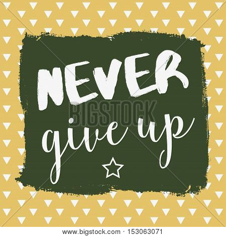 Motivation poster never give up, lettering style