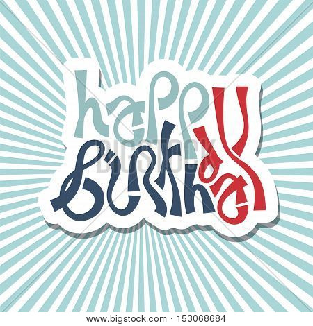 text happy Birthday hand lettering abstract vector label