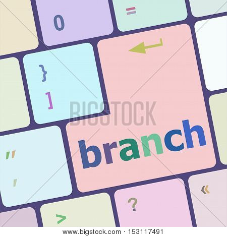 branch word on computer keyboard key, business concept