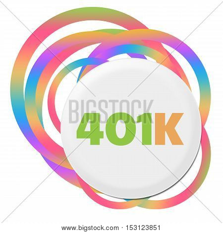 401k text written over colorful random rings background.