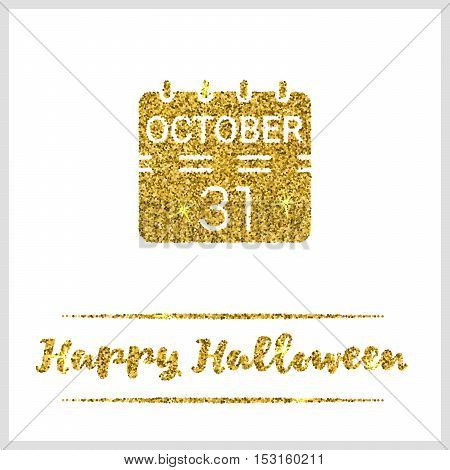 Halloween gold textured calendar icon on white background. Golden design element for festive banner, greeting and invitation card, flyer, tag, poster, postcard, advertisement. Vector illustration.