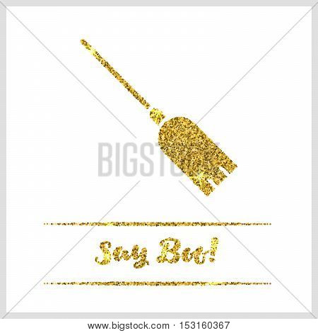 Halloween gold textured broom icon on white background. Golden design element for festive banner, greeting and invitation card, flyer, tag, poster, postcard, advertisement. Vector illustration.