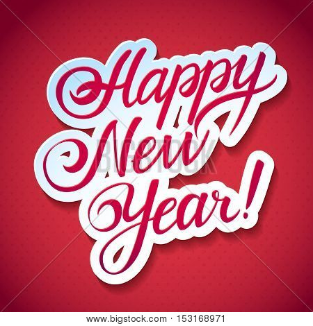 Happy new year calligraphic inscription on a shining festive polka dot background. Greeting card
