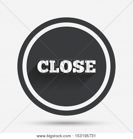 Close sign icon. Cancel symbol. Circle flat button with shadow and border. Vector