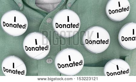 I Donated Gave Money Donation Contributor Buttons Pins 3d Illustration