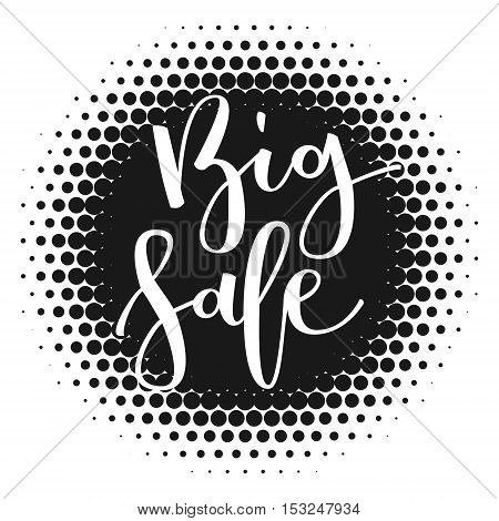 Big sale hand written inscription isolated on black round banner halftone background