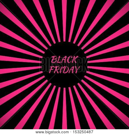 Design template with text Black Friday. Black and pink Sunburst background.