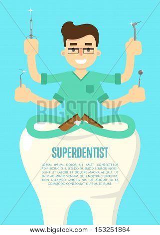 Male cartoon dentist in medical uniform with many hands holding dentist instruments and sitting on big tooth, vector illustration. Tooth care and restoration, treatment and hygiene. Superdentist
