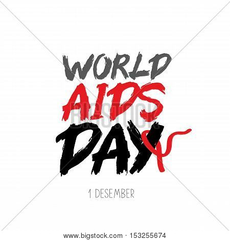 World AIDS Day. The trend calligraphy. Vector illustration on white background. Red ribbon. Concept postcard awareness about AIDS.