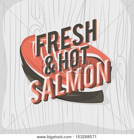 Creative logo design with salmon steak. Vector illustration. Designed to label, emblem design for restaurant menu, bistro, cafe or pizzeria.