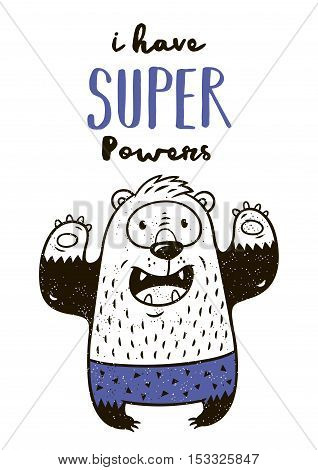 I have Super powers. Little bear in superheroes costume. Hand drawn animal print. Super Hero greeting card