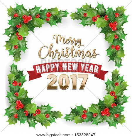 Merry Christmas 2017 and Happy New Year Holly Berries Winter Holidays Greeting Card. Vector illustration