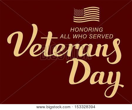 November 11 Veterans Day. Lettering text and US flag. Illustration in vector format